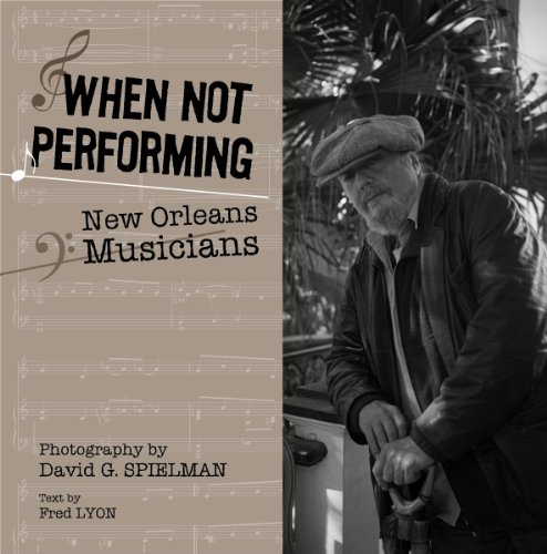 When Not Performing: Lyon, Fred; Spielman,