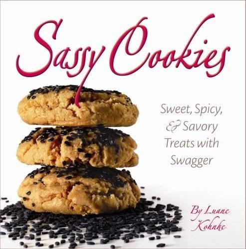 Sassy Cookies: Sweet, Spicy, and Savory Treats: Kohnke, Luane; Uher,