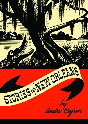Stories of New Orleans: Cajun, Andre