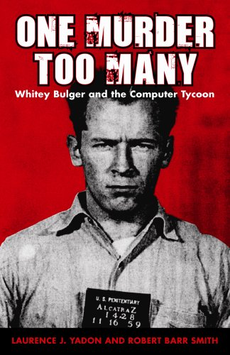 9781455618194: One Murder Too Many: Whitey Bulger and the Computer Tycoon