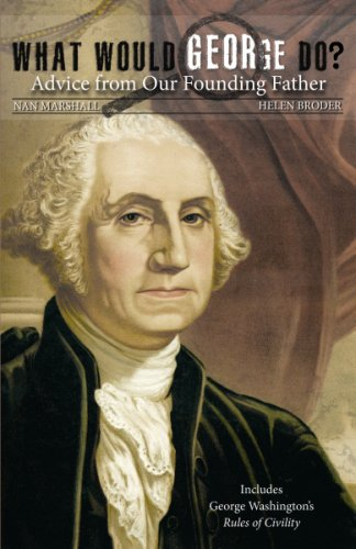 9781455618590: What Would George Do?: Advice from Our Founding Father
