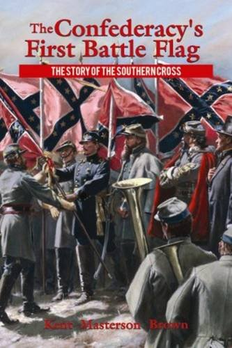 9781455618941: Confederacy's First Battle Flag, The: The Story of the Southern Cross