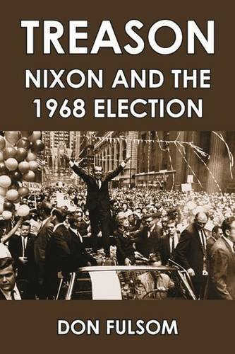 9781455619498: Treason: Nixon and the 1968 Election