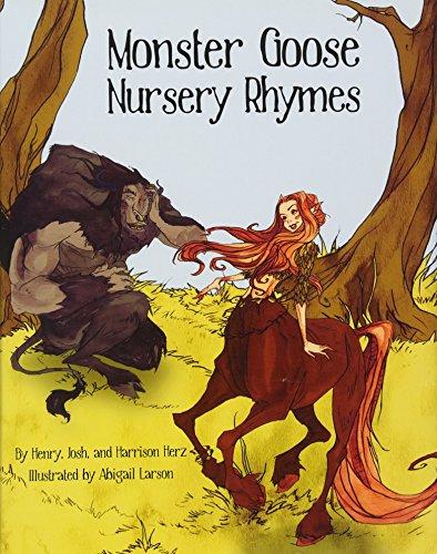 Monster Goose Nursery Rhymes: Herz, Henry; Herz, Josh; Herz, Harrison
