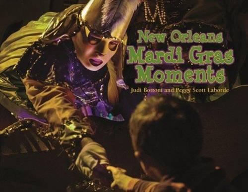 New Orleans Mardi Gras Moments: Laborde, Peggy Scott
