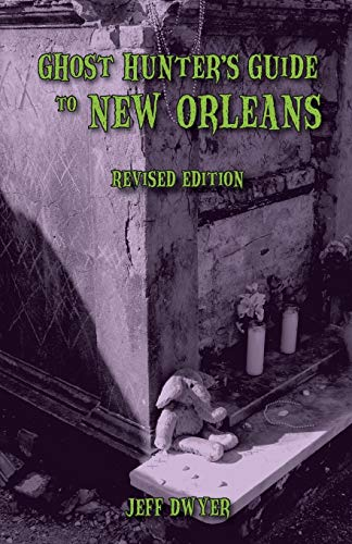9781455621583: Ghost Hunter's Guide to New Orleans: Revised Edition