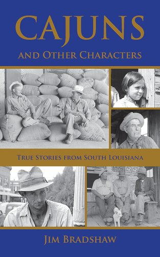 Accordions Required: True Stories From Cajun Louisiana: Bradshaw, Jim
