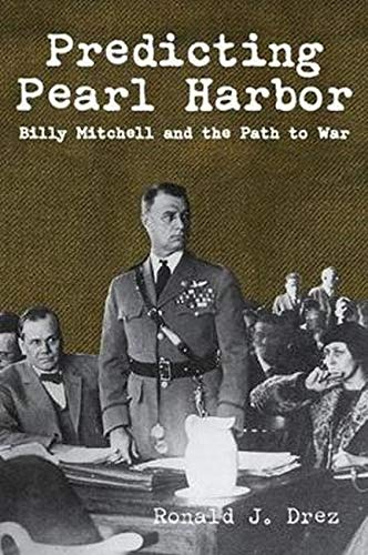 Predicting Pearl Harbor: Billy Mitchell