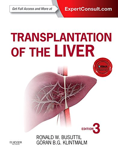 Transplantation of the Liver: Expert Consult - Online and Print, 3e: Busuttil MD PhD, Ronald W.; ...