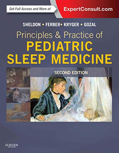 9781455703180: Principles and Practice of Pediatric Sleep Medicine: Expert Consult - Online and Print, 2e