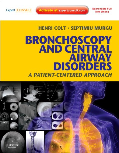 9781455703203: Bronchoscopy and Central Airway Disorders: A Patient-Centered Approach: Expert Consult Online and Print, 1e