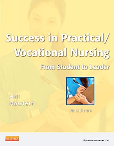 Success in Practical/Vocational Nursing: From Student to Leader, 7th Edition: Signe S. Hill; ...