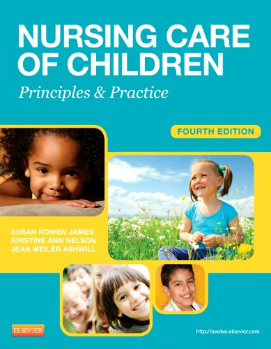 9781455703661: Nursing Care of Children: Principles and Practice, 4e (James, Nursing Care of Children)