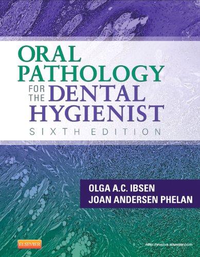 9781455703708: Oral Pathology for the Dental Hygienist, 6e (ORAL PATHOLOGY FOR THE DENTAL HYGIENIST ( IBSEN))
