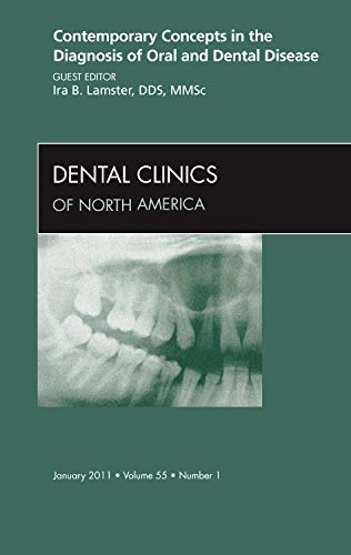 9781455704347: Contemporary Concepts in the Diagnosis of Oral and Dental Disease, An Issue of Dental Clinics, 1e (The Clinics: Dentistry)