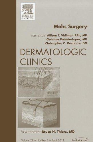 Mohs Surgery, An Issue of Dermatologic Clinics,: Allison T Vidimos;