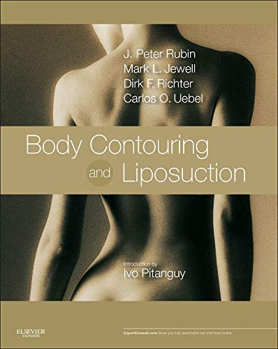 Body Contouring and Liposuction: Expert Consult - Online and Print, 1e: J. Peter Rubin MD FACS