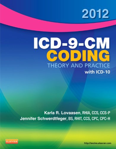 2012 ICD-9-CM Coding Theory and Practice with: Karla R. Lovaasen