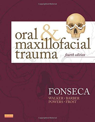 Oral and Maxillofacial Trauma, 4e: Fonseca DMD, Raymond J.; Barber DDS, H. Dexter; Powers, Michael ...