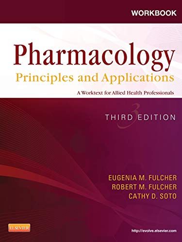9781455706402: Workbook for Pharmacology: Principles and Applications: A Worktext for Allied Health Professionals, 3e