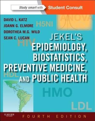Jekel's Epidemiology, Biostatistics, Preventive Medicine, and Public: David L. Katz,