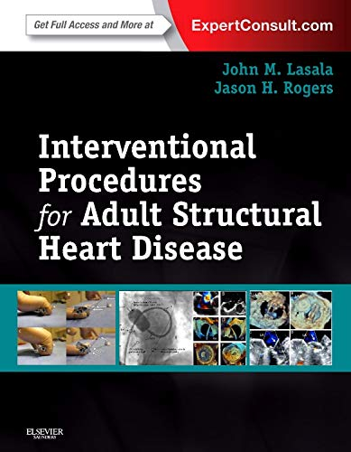Interventional Procedures for Adult Structural Heart Disease: John M Lasala