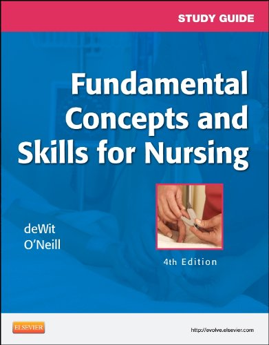 Study Guide for Fundamental Concepts and Skills: deWit MSN RN