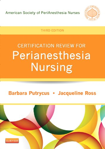 9781455709700: Certification Review for PeriAnesthesia Nursing, 3e (Putrycus, Certification Review for PerAnesthesia Nursing)