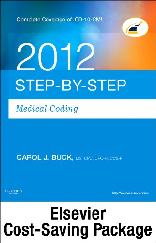 9781455724680: Step-by-Step Medical Coding 2012 Edition - Text, Workbook, 2012 ICD-9-CM, Volumes 1, 2, & 3 Professional Edition, 2012 HCPCS Level II Standard Edition and 2012 CPT Professional Edition Package, 1e