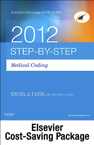 9781455724703: Step-by-Step Medical Coding 2012 Edition - Text, Workbook, 2012 ICD-9-CM, Volumes 1, 2, & 3 Professional Edition, 2012 HCPCS Level II Professional Edition and 2012 CPT Professional Edition Package, 1e