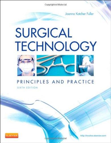 Surgical Technology: Principles and Practice, 6e: Fuller BA BSN