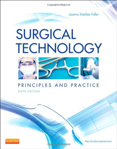 9781455725069: Surgical Technology: Principles and Practice, 6e