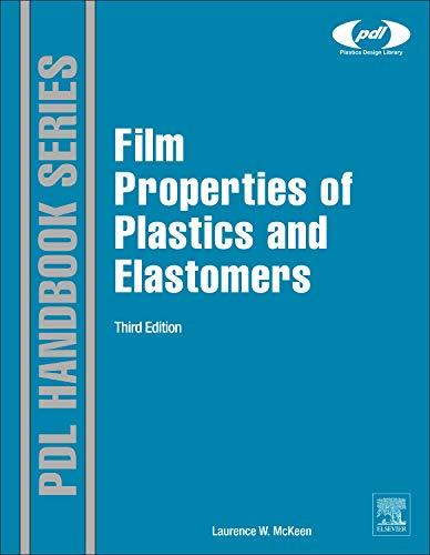 9781455725519: Film Properties of Plastics and Elastomers, Third Edition (Plastics Design Library)