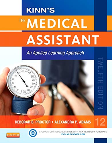 9781455726783: Kinn's The Medical Assistant: An Applied Learning Approach, 12e (Medical Assistant (Kinn's))