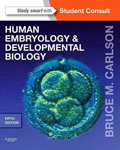 9781455727940: Human Embryology and Developmental Biology: With STUDENT CONSULT Online Access, 5e