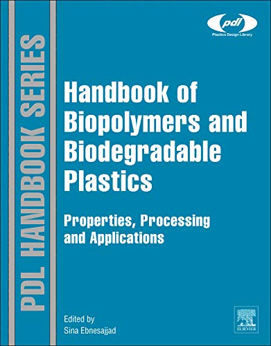 9781455728343: Handbook of Biopolymers and Biodegradable Plastics: Properties, Processing and Applications (Plastics Design Library)