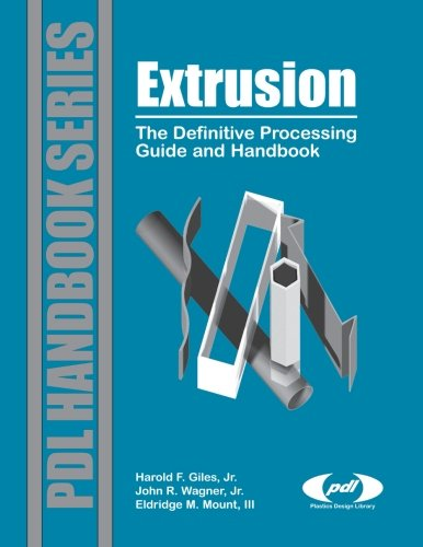 9781455729241: Extrusion: The Definitive Processing Guide And Handbook
