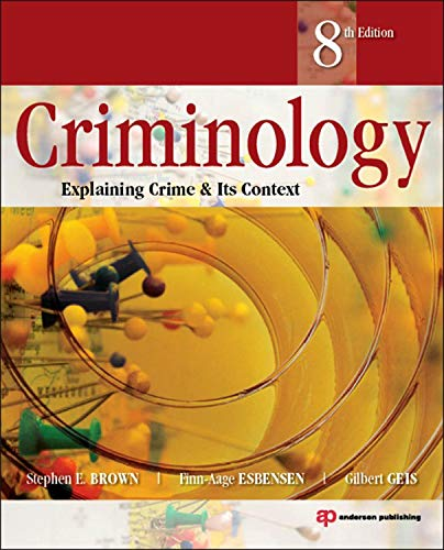 9781455730100: Criminology: Explaining Crime and Its Context