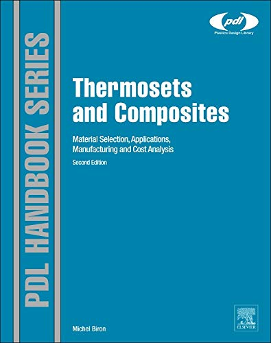 Thermosets and Composites, Second Edition: Material Selection,: Biron, Michel
