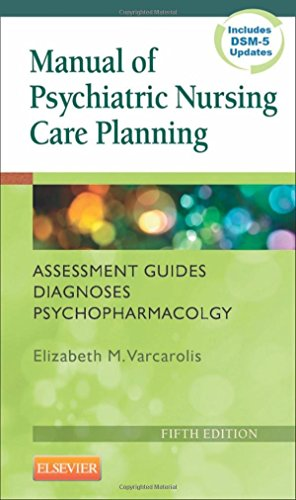 9781455740192: Manual of Psychiatric Nursing Care Planning: Assessment Guides, Diagnoses, Psychopharmacology (Varcarolis, Manual of Psychiatric Nursing Care Plans)