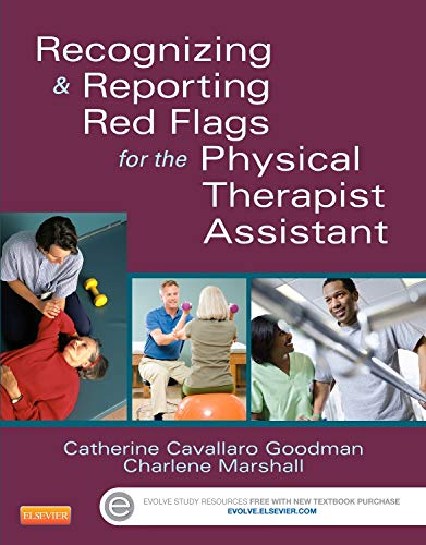 Recognizing and Reporting Red Flags for the Physical Therapist Assistant, 1e: Goodman MBA  PT  CBP,...