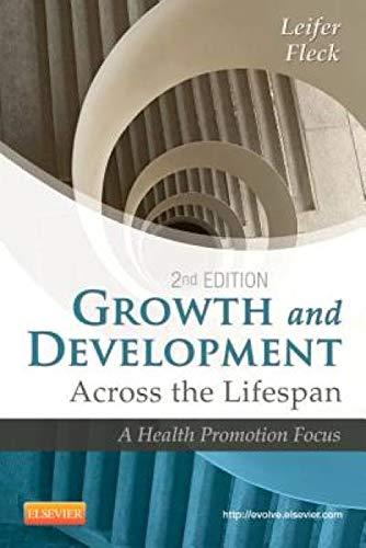 Growth and Development Across the Lifespan: A Health Promotion Focus: Leifer, Gloria/ Fleck, Eve