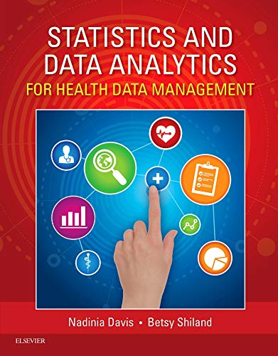 Practical Statistics for Health Information Management and Health Administration: Davis, Nadinia A.