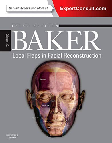 Local Flaps in Facial Reconstruction: Shan R. Baker