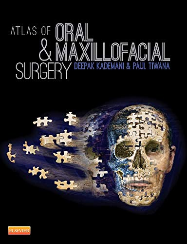 Atlas of Oral and Maxillofacial Surgery: Kademani, Deepak/ Tiwana, Paul