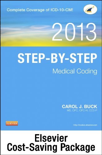 9781455758241: Step-by-Step Medical Coding 2013 Edition - Text, Workbook, 2013 ICD-9-CM, Volumes 1, 2, & 3 Professional Edition, 2013 HCPCS Level II Professional Edition and 2013 CPT Professional Edition Package
