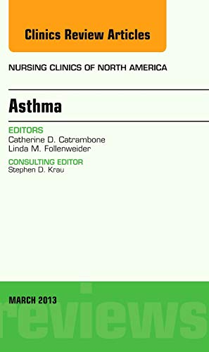 9781455771257: Asthma, An Issue of Nursing Clinics, 1e (The Clinics: Nursing)