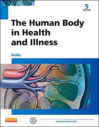 The Human Body in Health and Illness,: Herlihy PhD(Physiology) RN,
