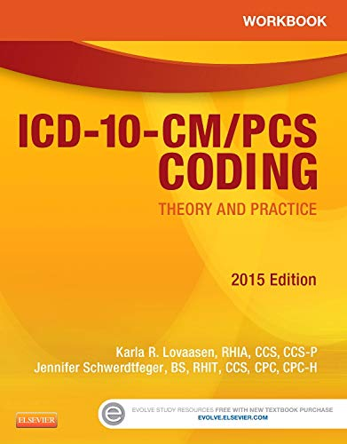 9781455772612: Workbook for ICD-10-CM/PCS Coding: Theory and Practice, 2015 Edition, 1e