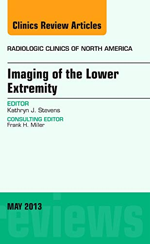 Imaging of the Lower Extremity, An Issue: Kathryn J. Stevens